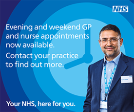 Evening and weekend GP and Nurse appointments now available.